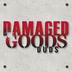 Damaged Goods Duds