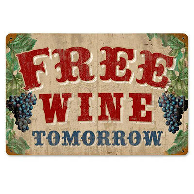 Free Wine Tomorrow Steel Sign Vineyard Grapes Vintage Bar Decor 17.5 x 11.5
