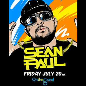 Sean Paul July 20th Hard Copy Tickets @ On The Grand (Beyond Oz)