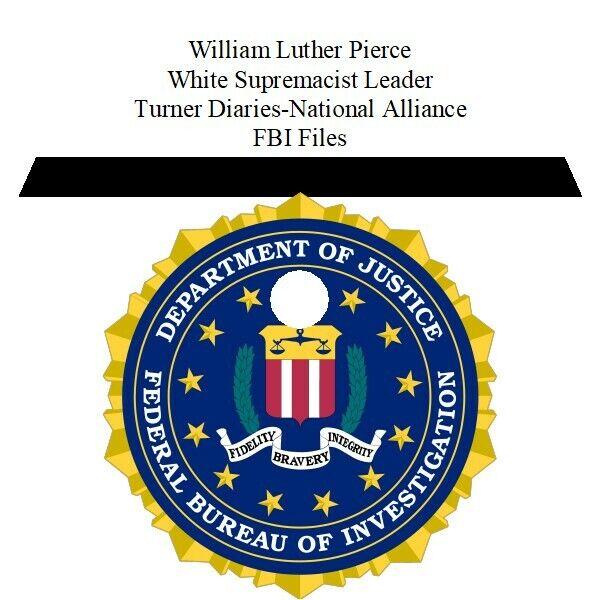 William Luther Pierce White Supremacist Leader - Turner Diaries - FBI Files