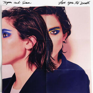 Tegan and Sara – Love You To Death (2016)  CD  NEW/SEALED  SPEEDYPOST