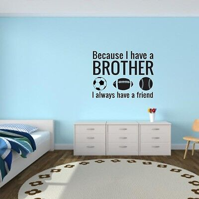 Because I Have A Brother Friend Sports Lettering Decal Wall Vinyl Quote Words