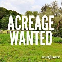 WANTED: acreage with/without house