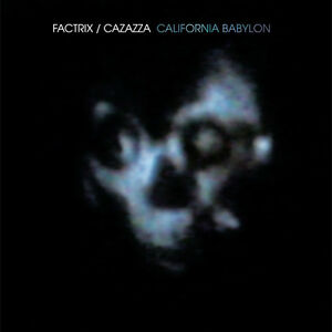 FACTRIX-CAZAZZA-California-Babylon-2012-US-vinyl-LP-NEW-UNPLAYED-Non-Zev