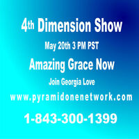 Amazing Grace Now- 4th Dimension Show May 20th 3PM PST