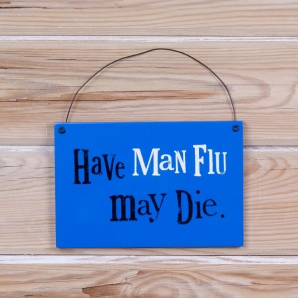 Have man flu Wooden Hanging Wall Plaque Fun humourous gift Bright Side New