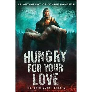 Hungry for Your Love An Anthology of Zombie Romance