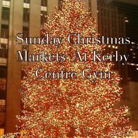 SUNDAY CHRISTMAS MARKETS AT KERBY CENTRE GYM