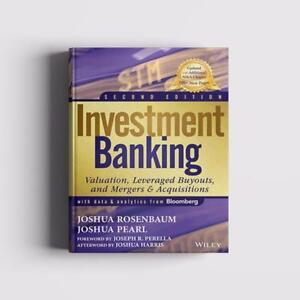 Investment Banking. Second Edition. Rosenbaum & Pearl