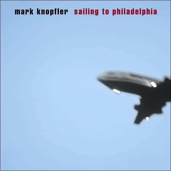 MARK KNOPFLER : Sailing To Philadelphia  - CD New Sealed