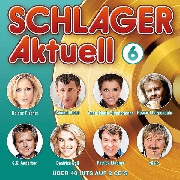 SCHLAGER AKTUELL 6 * NEW 2CD'S 2013 * NEU *