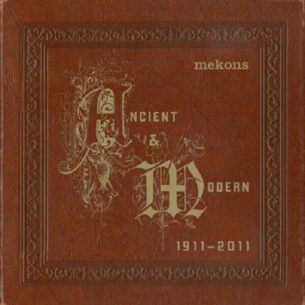 THE MEKONS - ANCIENT & MODERN (1911-2011)  CD NEU