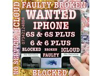 Wanted iPhone 6s 6 Plus or 6 6s Plus Faulty New Used Liquid Damage N O Service B Lock iCloud Broke