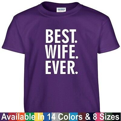 Best WIFE Ever Funny Mothers Day Birthday Christmas Wifey Mom Gift Tee T (Best Mom Ever Birthday)