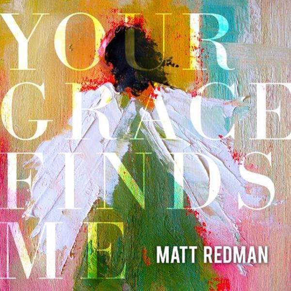 CD Matt Redman YOUR GRACE FINDS ME Praise & Worship NEU & OVP