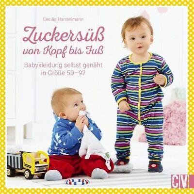 Zuckersüß von Kopf bis Fuß * Babykleidung selbst genäht * Größe 50-92 * CV (Von Kopf Bis Fuß)