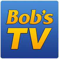 Bob's TV, we service what we sell!