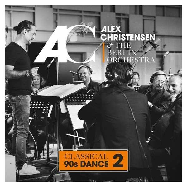ALEX CHRISTENSEN & The Berlin Orchestra Classical 90s Dance 2   CD   NEU & OVP
