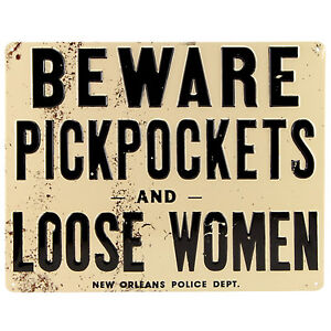Beware-Pickpockets-and-Loose-Women-Tin-Sign-Novelty-Bar-Pub-New-Orleans-Decor