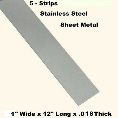 Stainless Steel Sheet Metal 5 - Strips 1 Wide X 12 Long X .018 Thick