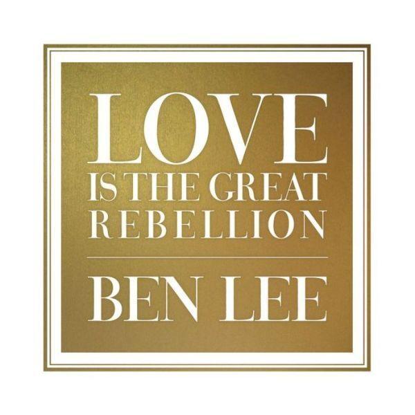 Love Is The Great Rebellion - Lee, Ben - CD New Sealed