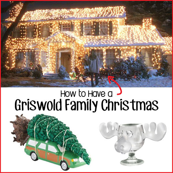 how to have a griswold family christmas