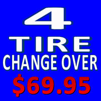 4 TIRE CHANGE OVER $69.95 ** AFFORDABLE AUTO CALL 613-831-8800