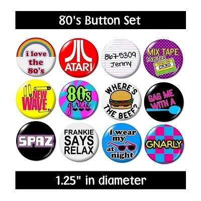 Misc. 80's BUTTONS (set #1) pins slogans sayings 1980's new (80s Sayings)