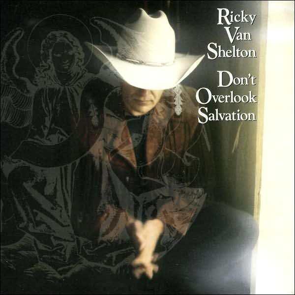 RICKY VAN SHELTON : DON'T OVERLOOK SALVATION (CD) sealed