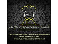 Chef De Partie & Waiter/Waitresses Required FULL TIME