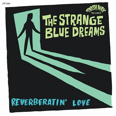 THE STRANGE BLUE DREAMS Reverberatin' Love 7