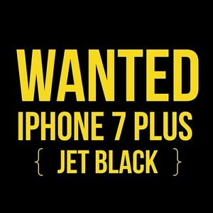 WANTED: iPhone 7 Plus Jet Black