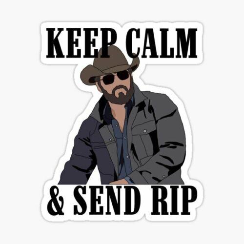 """Rip Wheeler Yellowstone Sticker Decal fun 2021 season funny decal 3x4"""" send rip"""