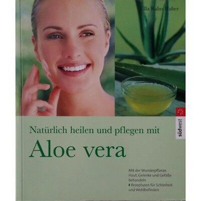 Natürlich heilen und pflegen mit ALOE VERA / Ulla Rahn-Huber / Die Wüstenpflanze