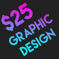 Graphic Design  • $25 Flat Rate • 24 Hour Turnaround
