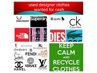 Wanted used designer clothes for cash