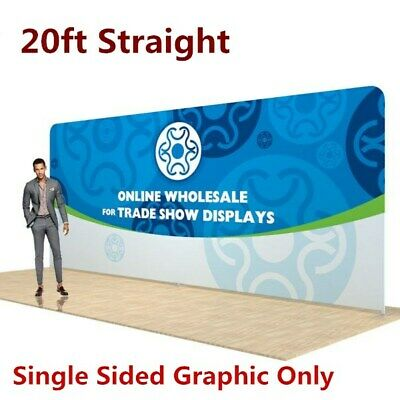 20ft Straight Back Wall Display Trade Show Fabric Single Sided Graphic Only