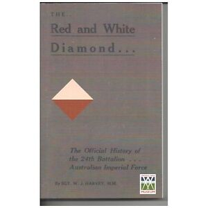 24th RED AND WHITE DIAMOND 24th BATTALION AIF BOOK