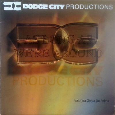 Dodge City Productions / As Long As We're Around