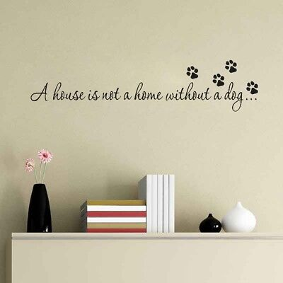 DIY Wall Stickers Quote A HOUSE IS NOT A HOME WITHOUT A DOG Paw Art Decals Decor