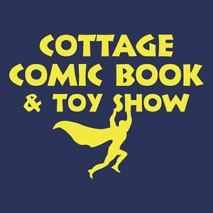 Cottage Comic Book & Toy Show - July 30, Orillia $5/Admission