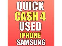 QUICK CASH 4 USED OR CRACKED IPHONES & SAMSUNG WANTED