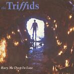 3 inch cds - The Triffids - Bury Me Deep In Love