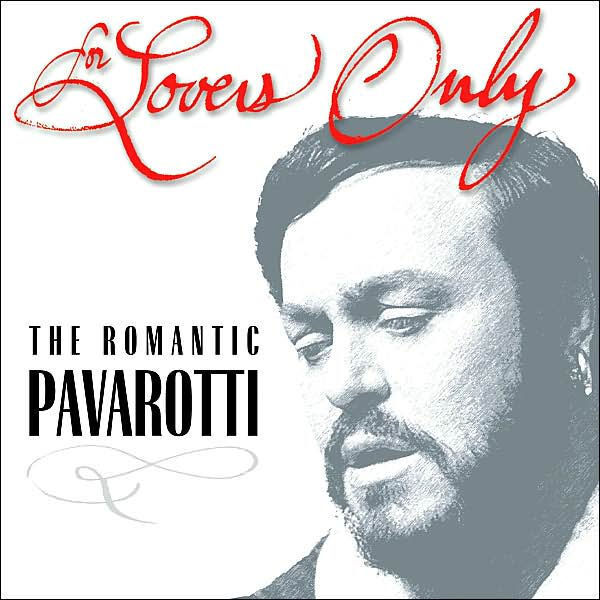 CD - PAVAROTTI, LUCIANO - FOR LOVERS ONLY: THE ROMANTIC PAVAROTTI - SEALED