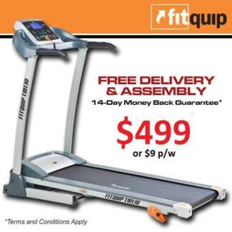 HAVE YOUR NEW TREADMILL INSTALLED TODAY! FOR ONLY $9 PER WEEK*