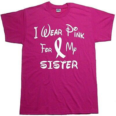 I Wear Pink For My SISTER Breast Cancer Awareness Pink Strong Cure Tee T - I Wear Pink For My Sister