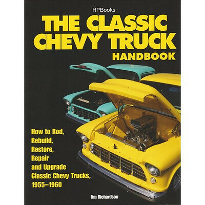 Classic Chevy Truck Handbook~How to Rod~Rebuild~ Restore~Repair~1955-1960~NEW 55 Chevy Restoration Parts