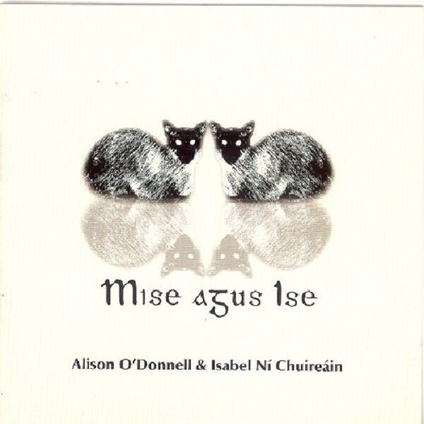 Alison O'Donnell & Isabel Ni Chuireain Mise Agus Ise CD NEW SEALED