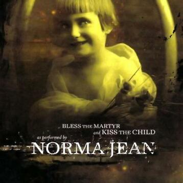 cd - Norma Jean - Bless The Martyr And Kiss The Child