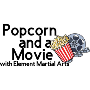Popcorn and a Movie Night at Element Martial Arts